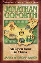 Jonathan Goforth: An Open Door in China (Christian Heroes: Then & Now)
