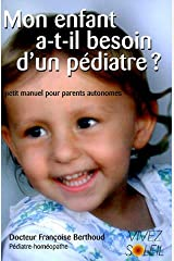 Mon enfant a-t-il besoin d'un pédiatre ?: Petit manuel des parents autonomes Broché