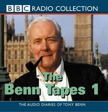 The Benn Tapes - Vol 1 (Radio Collection)