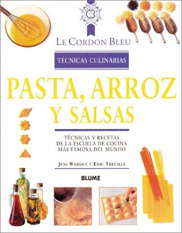 Pasta, arroz y salsas tecnicas culinarias (Le Cordon Bleu Tecnicas Culinarias /...