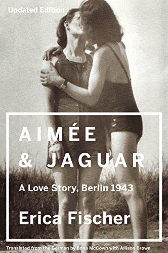 Aimee & Jaguar: A Love Story, Berlin 1943 (English Edition)
