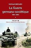 La guerre germano-soviétique, 1941-1943. Tome 1