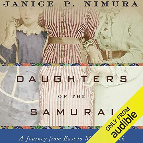 Daughters of the Samurai Audiobook By Janice P. Nimura cover art