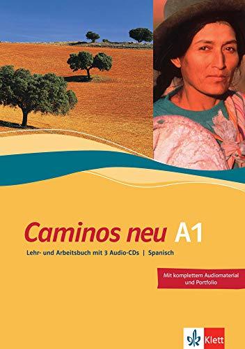 Caminos A1 Neue Ausgabe: Spanisch als 3. Fremdsprache. Lehr- und Arbeitsbuch mit 3 Audio-CDs