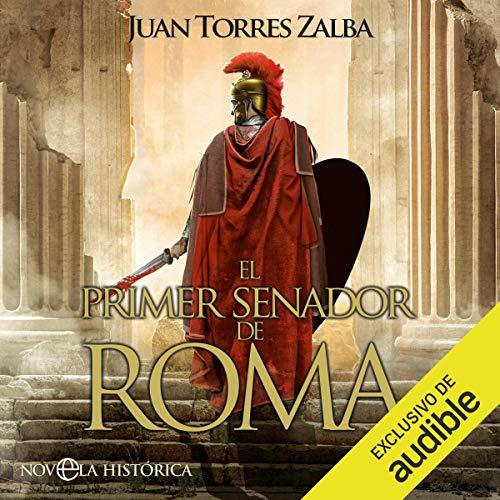 Diseño de la portada del título El primer senador de Roma (Narración en Castellano)