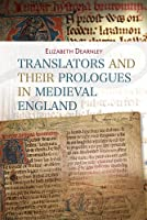 Translators and Their Prologues in Medieval England (Bristol Studies in Medieval Cultures)