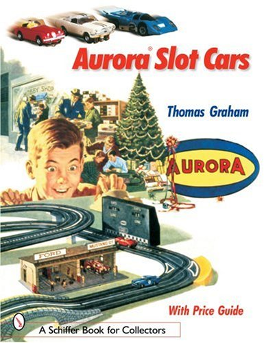Aurora Slot Cars (Schiffer Book for Collectors)