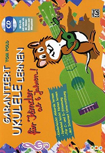 Garantiert Ukulele lernen fuer Kinder ab 6 Jahren - arrangiert für Ukulele - mit CD [Noten / Sheetmusic] Komponist: POLD TOM