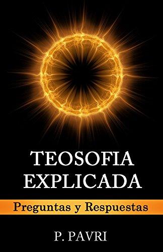 TEOSOFIA EXPLICADA: Preguntas y Respuestas (Spanish Edition)
