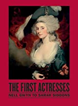 [ THE FIRST ACTRESSES: NELL GWYN TO SARAH SIDDONS ] By Perry, Gill ( Author) 2011 [ Hardcover ]