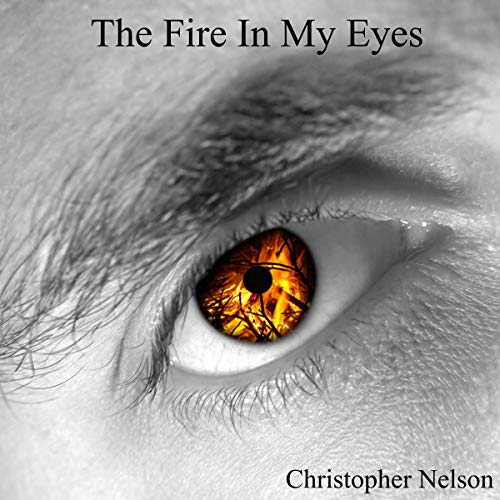 The Fire in My Eyes: Kevin Parker, Book 1