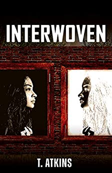 Interwoven: YA Supernatural Suspense Thriller by [T. Atkins]