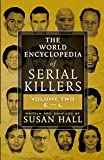 THE WORLD ENCYCLOPEDIA OF SERIAL KILLERS: Volume Two E-L: 2