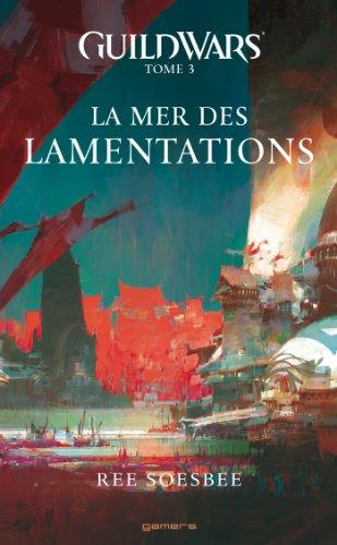 GUILD WARS T03 LA MER DES LAMENTATIONS
