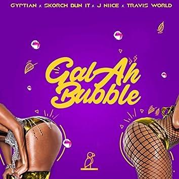 Gal Ah Bubble