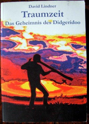 Traumzeit: Das Geheimnis des Didgeridoo / Buch