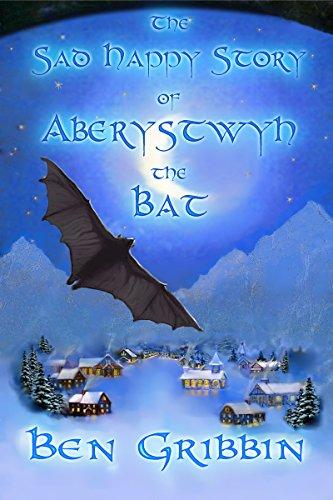 The Sad Happy Story of Aberystwyth the Bat (English Edition)