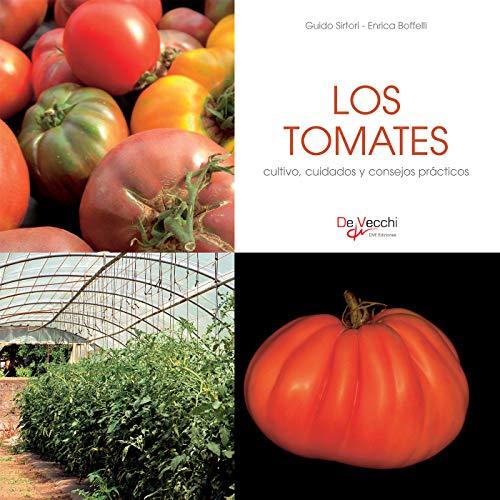 Los tomates - cultivo, cuidados y condejos prácticos