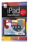 iPad Handbuch mit iPadOS 15 - PREMIUM Videobuch: Buch + 5 h Videokurs - für alle iPad-Modelle...
