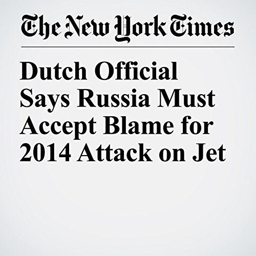 Dutch Official Says Russia Must Accept Blame for 2014 Attack on Jet copertina