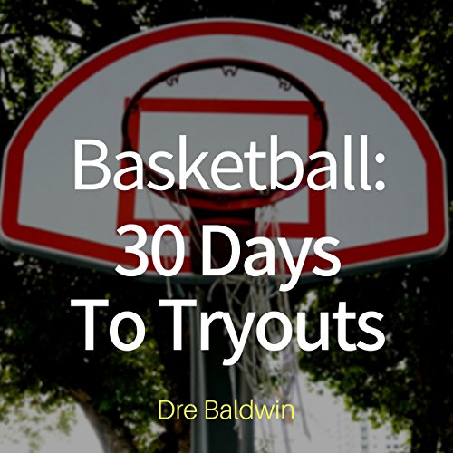 Basketball: 30 Days to Tryouts audiobook cover art