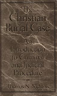 By Thomas McInnis - The Christian Burial Case: An Introduction to Criminal and Judicial Procedure: 1st (first) Edition