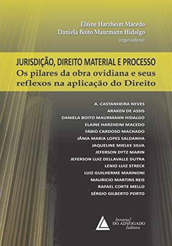 Jurisdição Direito Material e Processo: Os Pilares da Obra Ovidiana e seus Reflexos na Aplicação do Direito