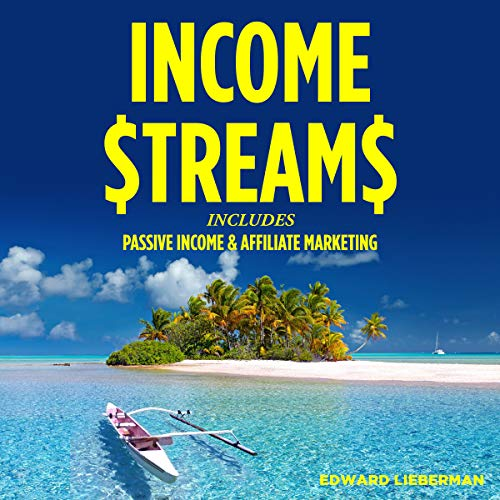 Income Streams: 2 Manuscripts - Passive Income + Affiliate Marketing cover art