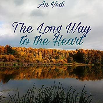 The Long Way to the Heart