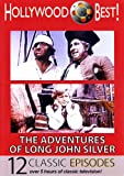 Hollywood Best! The Adventures of Long John Silver - 12 Classic Episodes!