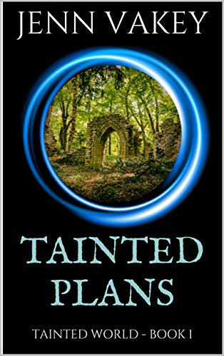 Tainted Plans (Tainted World Book 1)