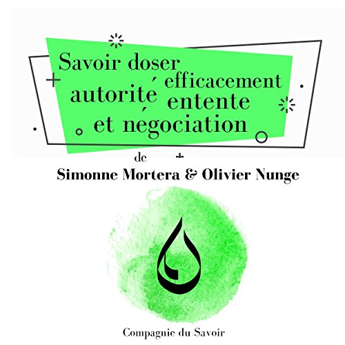 Savoir doser efficacement autorité, entente et négociation audiobook cover art