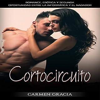 Cortocircuito: Romance, Erótica y Segunda Oportunidad Entre la Informática y el Nadador audiobook cover art