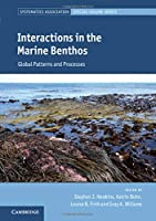 Interactions in the Marine Benthos: Global Patterns and Processes (Systematics Association Special Volume Series)