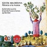 Gentil Mia Donna-Petrarca und die Musik