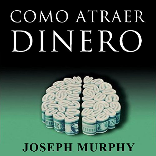 Como Atraer Dinero [How to Attract Money, Spanish Edition] audiobook cover art