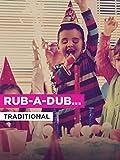 Rub-A-Dub-Dub in the Style of