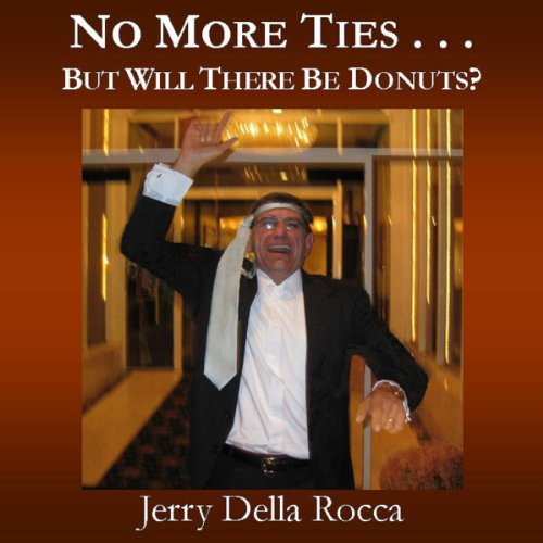 No More Ties... But Will There Be Donuts audiobook cover art