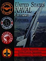United States Naval Aviation Patches: Fighter Squadrons/Strike-Fighter Squadrons/Reconnaissance Squadrons (United States Naval Aviation Patches Ser.;Vol. Iii))