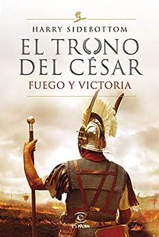 Fuego y victoria, Harry Sidebottom (El trono del César 03)  51J1vnBrvNL._SY346_