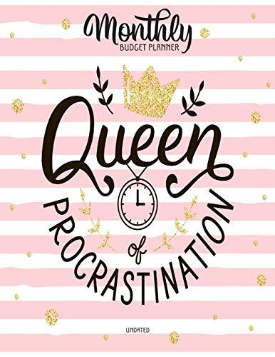 Queen Of Procrastination Undated