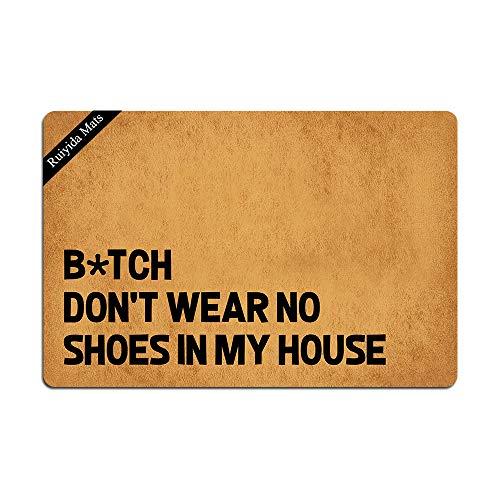 Bitch Don't Wear, No Shoes in My House Entrance Floor Mat Funny Doormat Door Mat Decorative Indoor...