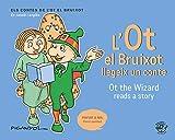 L'Ot El Bruixot Llegeix Un Conte/ Ot The Wizard Reads A Story: Contes en català i anglès: el mateix text a dalt en català i a sota en anglès: English ... contes de l'Ot el bruixot (català i anglès))