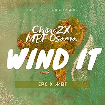 Wind It (feat. MBF Osama)