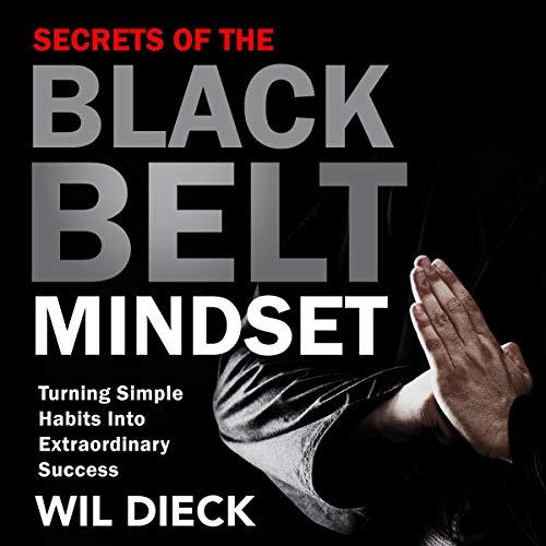 The Secrets of the Black Belt Mindset audiobook cover art