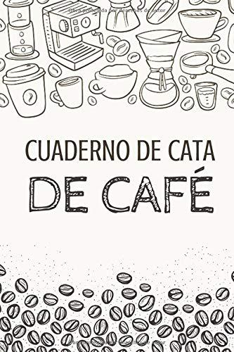 Cuaderno de Cata de Café: Organiza, Registra y Analiza tu Degustación de Café - Formato 16 x 23 cm con 102 Páginas y 50 Fichas de Cata - Ideal para los Amantes del Café
