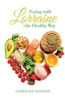 Eating with Lorraine the Healthy Way