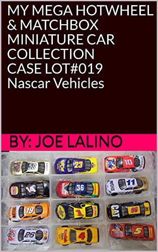 MY MEGA HOTWHEEL & MATCHBOX MINIATURE CAR COLLECTION CASE LOT#019 Nascar Vehicles...
