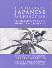 Traditional Japanese Acupuncture: Fundamentals of Meridian Therapy (English, Chinese and Japanese Edition)