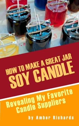 How to Make A Great Soy Jar Candle: Revealing My Favorite Candle Suppliers